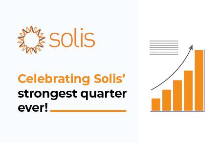 Solis reportscompany'sstrongest quarter ever